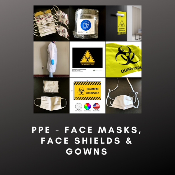 PPE - PERSONAL PROTECTIVE EQUIPMENT - FACE MASKS, FACE SHIELDS AND ISOLATION GOWNS